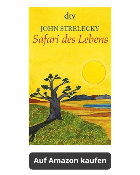 Safari des Lebens (John Strelecky) - Meditationsbuch auf Amazon kaufen