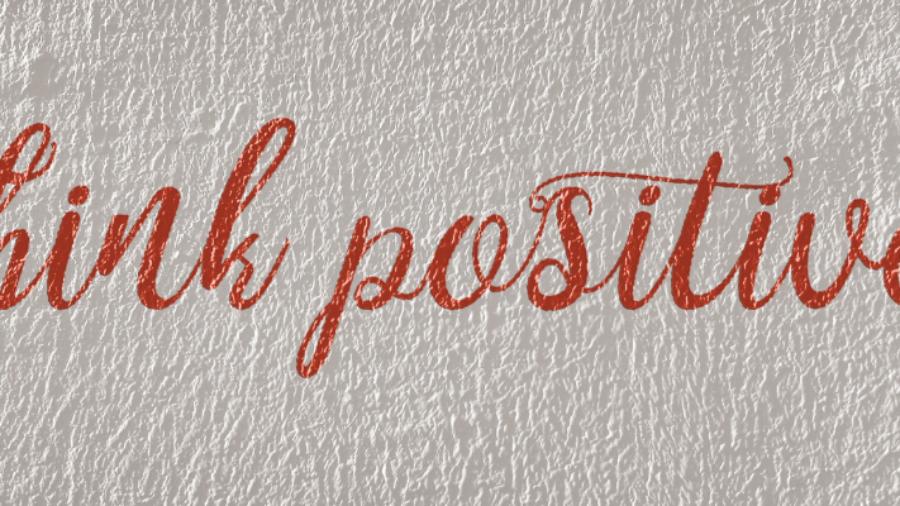 think positive Aufschrift positiv denken positive Affirmationen