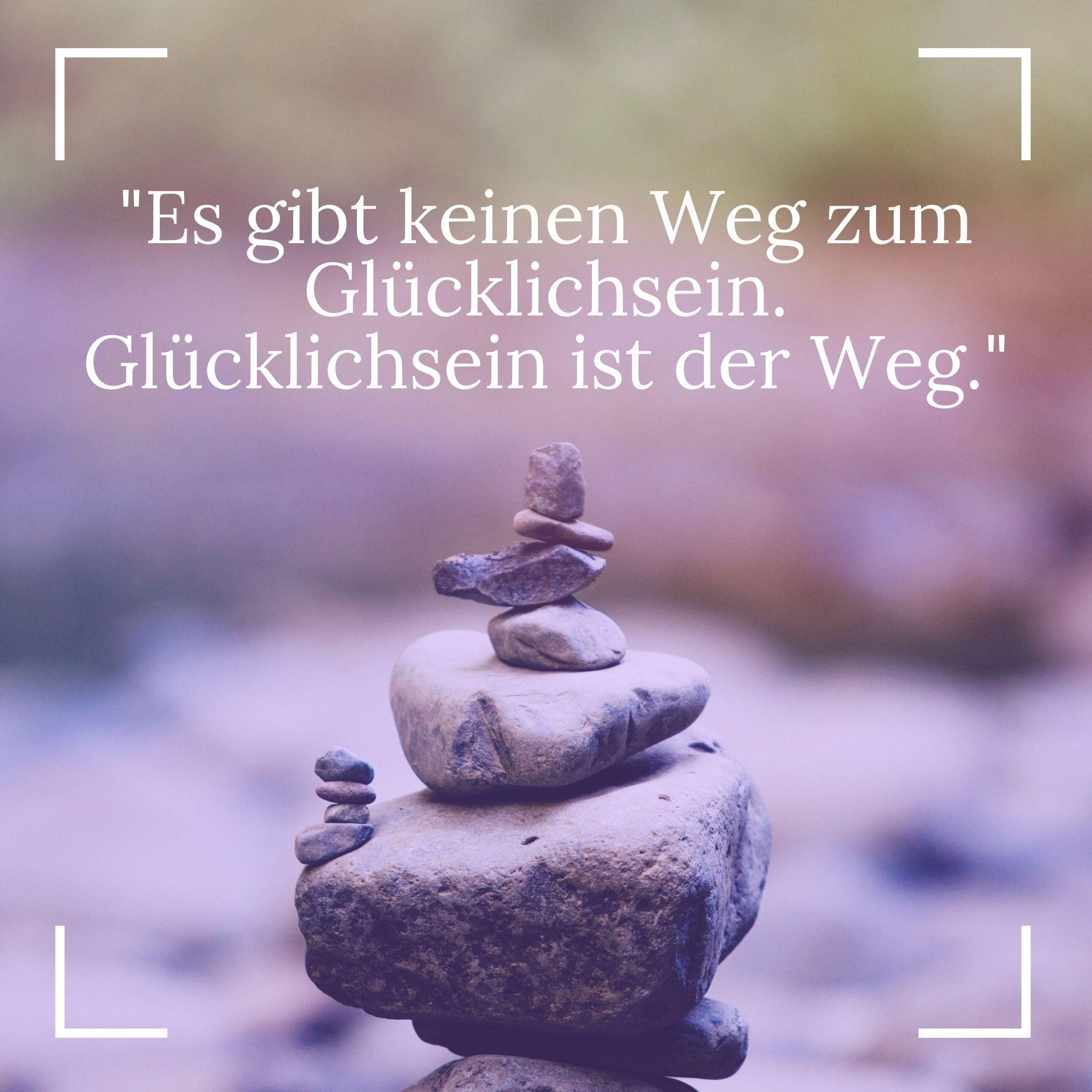 Buddhistische Weisheiten - Glücklich sein